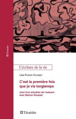 """Couverture du livre """"C'est la première fois que je vis longtemps"""" de Lise Poirier-Courbet"""