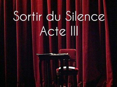 Soirée Sortir du Silence - Acte III - FDFA