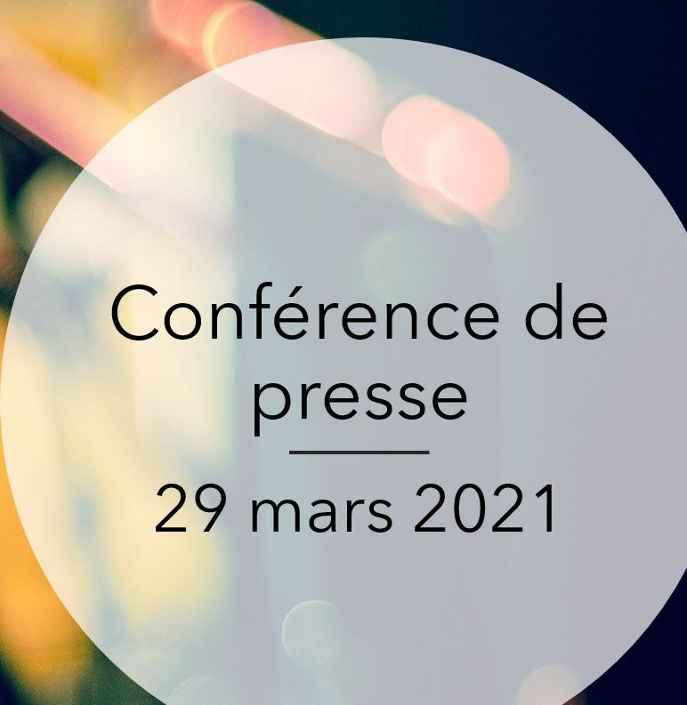 Conférence de presse - 29 mars 2021
